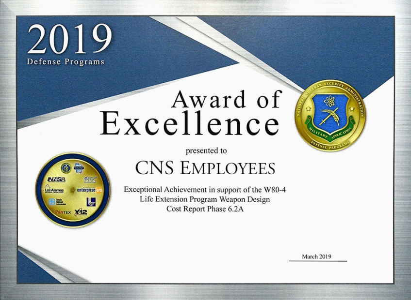 Members of the CNS W80-4 Life Extension Program recently received an NNSA Defense Programs Award of Excellence.