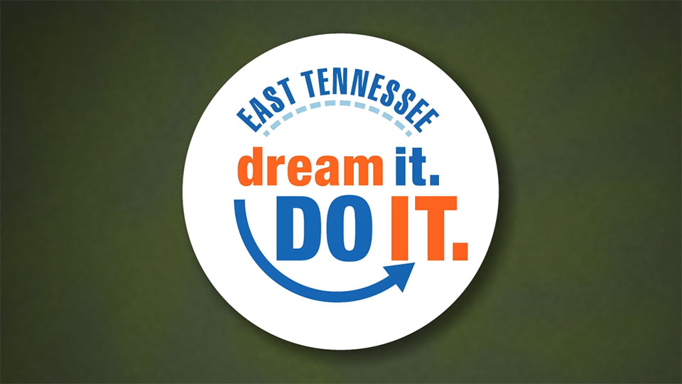 East Tennessee Dream It. Do It.